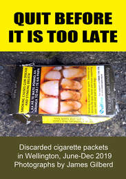 Quit before It Is Too Late by James Gilberd, photographs of discarded gigarette packets in wellington new Zealand, New Zealand smoke free 2025, environmental photography, urban landscape photography, photospace Gallery contemporary new zealand photography, plain packet cigarettes, medical photos on cigarette packs, NZ photobook, hand made photobook, art photography by James Gilberd