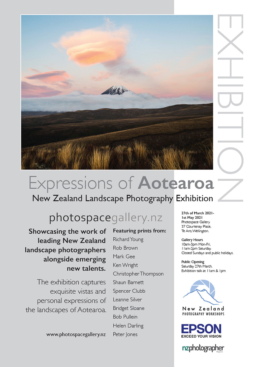 Expressions of Aotearoa exhibition poster, Photospace Gallery 27 March to 1 May 2021, New Zealand fine art landscape photography by Richard Young, Rob Brown, Mark Gee, Ken Wright, Christopher Thompson, Shaun Barnett, Spencer Clubb, Bridget Sloane, Leanne Silver, Bob Pullein, Helen Darling, Peter Jones, Photospace Gallery contemporary New Zealand photography 37 Courtenay Place Wellington NZ